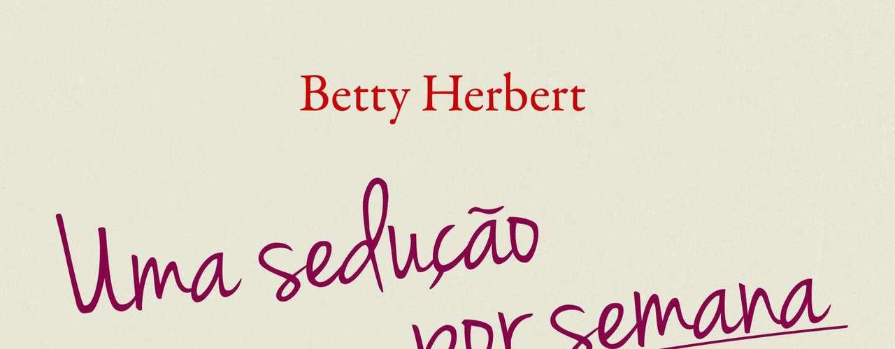 Uma sedução por semana, Betty Herbert, editora Fontanar - Baseado em um blog de sucesso, o livro narra a experiência de uma mulher de trinta e poucos anos, que depois de 10 anos de casamento percebe que o sexo já não é mais como antigamente. Ela então propõe um pacto ao marido: os dois deveriam se revezar para preparar uma sedução para o outro por semana. Ele topa o desafio imediatamente e a partir daí o casal descobre 52 formas diferentes de apimentar o relacionamento, descobrindo novas formas de prazer e se libertando sexualmente