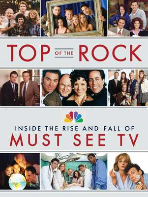 "La portada del libro del ex presidente de NBC Entertainment Warren Littlefield ""Top of the Rock: Inside the Rise and Fall of Must See TV"", en una fortografía proporcionada por Doubleday. Littlefield escribió  el libro sobre su época en la cadena.  Foto: Doubleday / AP"