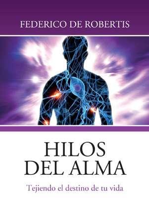 """""""Hilos del alma"""", Federico de Robertis Foto: Ediciones B"""