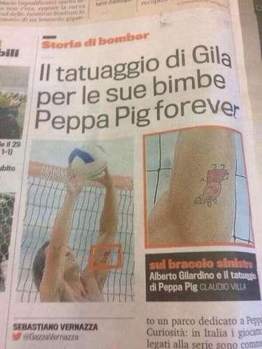 O jogador de futebol italiano Alberto Gilardino foi flagrado com tatuagem de um personagem de desenho infantil, a Peppa Pig. A imagem foi registrada durante partidas e também em fotos publicadas nos jornais italianos. Alberto disse que fez a tatuagem para suas três filhas