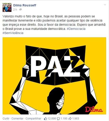 """""""Espero que amanhã o Brasil prove a sua maturidade democrática"""", escreveu Dilma Foto: Facebook / Reprodução"""