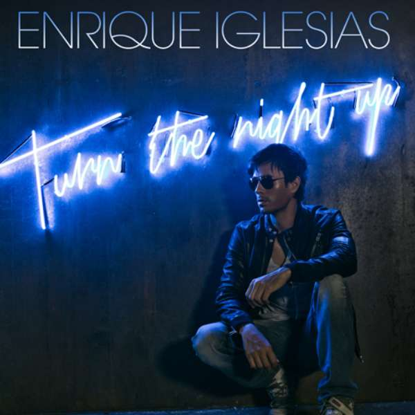 "Enrique Iglesias impone marca con ""Turn the night up"""