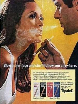 """""""Sóplale en la cara y te seguirá a cualquier sitio"""", dice este anuncio de cigarrillos Tipalet."""
