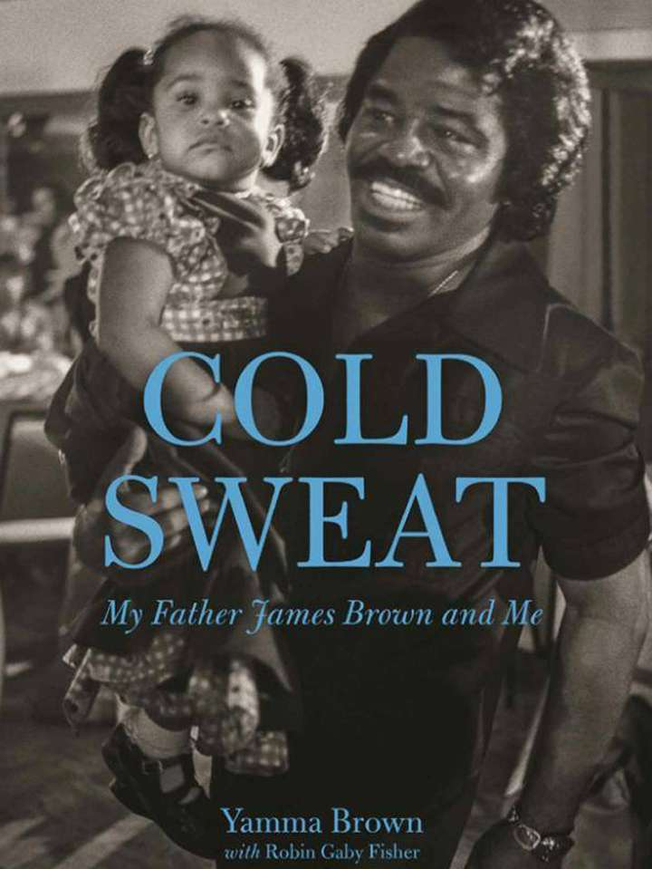 'Cold Sweat My Father James Brown and Me'. Foto: Facebook