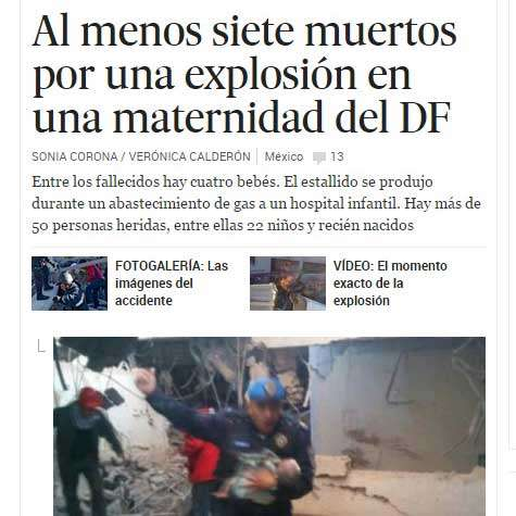 El País, de España, difundió el suceso como nota principal en su sitio de internet, cuando se habían reportado 7 muertes. Luego el gobierno del DF sólo confirmó dos muertes. Foto: El País