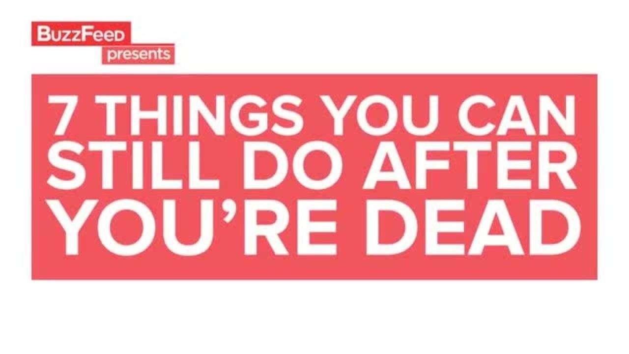 7 Cosas que puedes hacer despúes de muerto