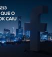 Tecnocast 213 - O dia em que o Facebook caiu