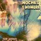 Imperdible: primera edición del ciclo Noches sin Nombre