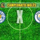 Leicester e Man City fazem um dos jogos mais esperados ...