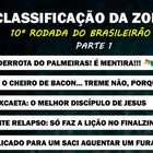 Classificação da Zoeira - 10ª rodada do Brasileirão 2019