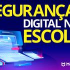 Segurança Digital durante o ensino remoto