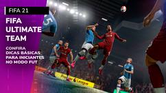 FIFA 21 - Dicas para quem está começando no modo FUT