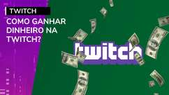 Como ganhar dinheiro na Twitch