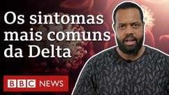 Variante Delta: tosse e perda de olfato já não são mais tão comuns