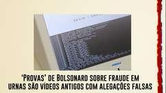 'Provas' de Bolsonaro sobre fraude em urnas são vídeos antigos com alegações falsas