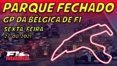 Parque Fechado: treinos da F1 para o GP da Bélgica