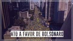 Veja como foi o ato a favor de Bolsonaro na Avenida Paulista