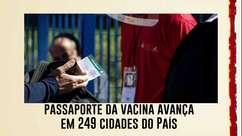 Alvo de Bolsonaro, passaporte da vacina avança em 249 cidades do País