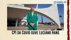 CPI da Covid ouve o empresário bolsonarista Luciano Hang