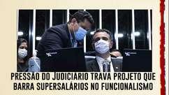 Pressão do Judiciário trava projeto que barra supersalários no funcionalismo público