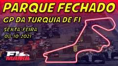 Parque Fechado: treinos da F1 para o GP da Turquia