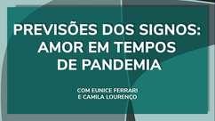 Previsões dos signos: Amor em tempos de pandemia