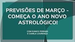 Previsões de março - começa o ano novo astrológico!