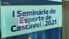 Primeiro Seminário de Esportes de Cascavel ocorre neste sábado
