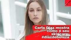 Skincare: Carla Diaz mostra como cuida pele