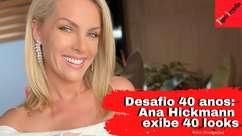 Desafio 40 anos: Ana Hickmann exibe 40 looks e esbanja ...