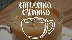Aprenda a fazer um delicioso cappuccino cremoso
