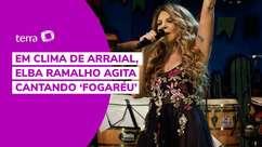 Em clima de arraial, Elba Ramalho agita cantando 'Fogaréu'