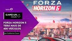 GameON Minute: Forza Horizon 5 terá mais de 400 carros