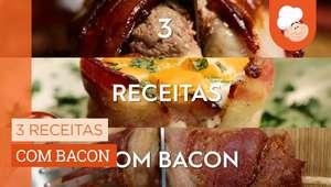 3 receitas com bacon