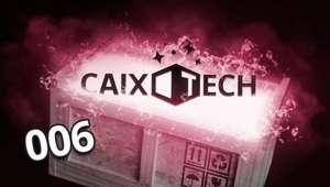 Caixotech #006: smartwatches, termômetro e gimbal