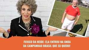 Fuxico da Neide entra na campanha O Brasil que eu quero!
