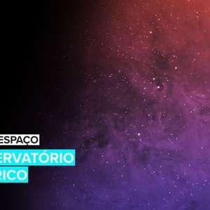 Visite o Espaço: Observatório Histórico