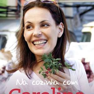 Carolina Ferraz mostra paixão por cozinha e ensina 5 ...