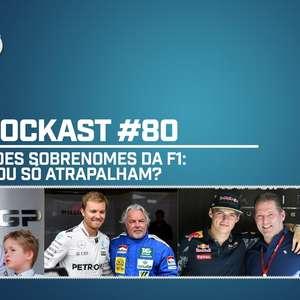 #80: Os grandes sobrenomes da F1: ajudam ou só atrapalham?