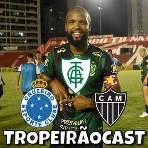 TROPEIRÃOCAST no ar! América(o Mineiro) first, mas sem Trump
