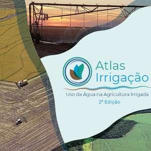 Atlas Irrigação atualiza área irrigada total no Brasil