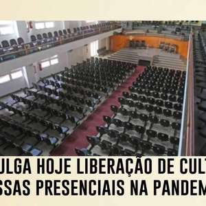 STF julga hoje liberação de cultos e missas presenciais na pandemia