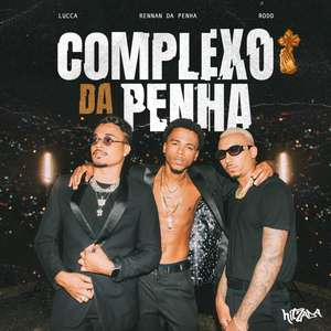 "Rennan da Penha lança ""Complexo da Penha"""