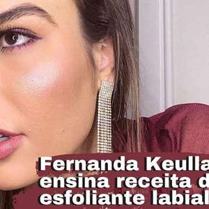 Fernanda Keulla dá receita de esfoliante labial caseiro
