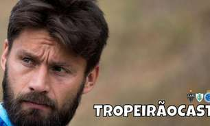 TROPEIRÃOCAST - Assim não 'Sobis'. Viu, Cruzeiro?!