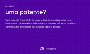 O que é uma patente?