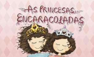 Dia das Crianças: Autora escreve livro 'As Princesas Encaracoladas' para empoderar suas filhas