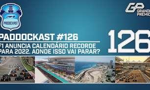 F1 anuncia calendário recorde para 2022. Aonde isso vai parar? | Paddockast #126