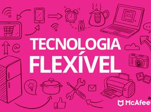 A diferença entre Tecnologia Fixa e Flexível