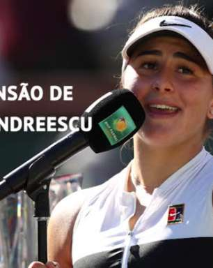 WTA: A incrível ascensão de Bianca Andreescu